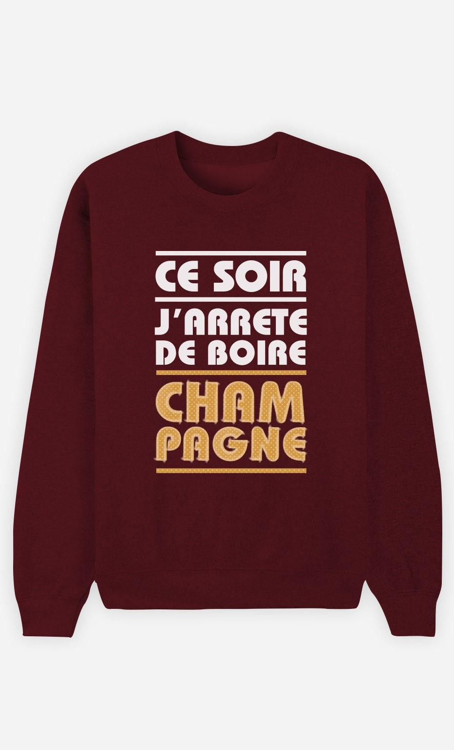 Sweat Bordeaux J'arrête de Boire Champagne
