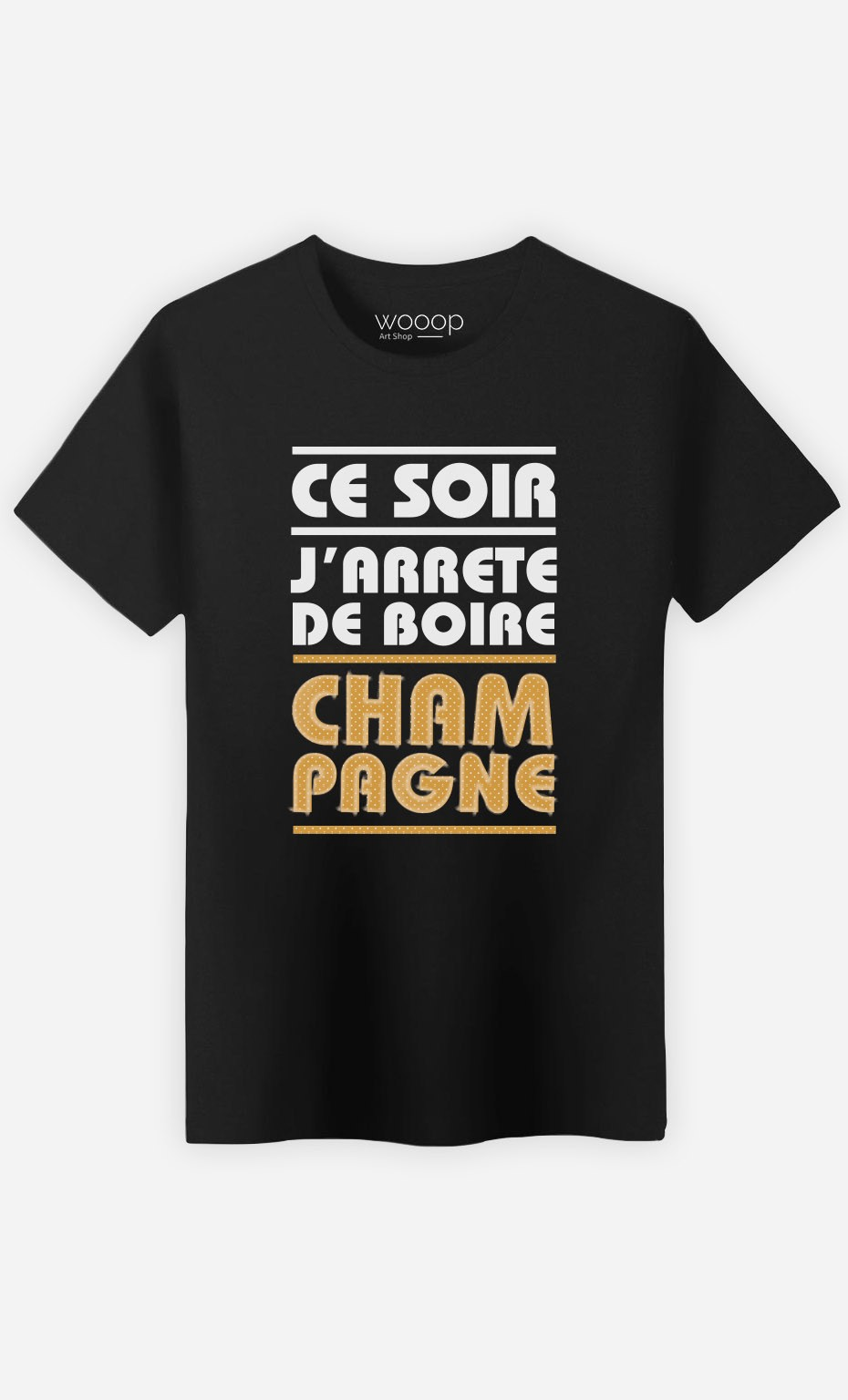 T-Shirt J'arrête de Boire Champagne