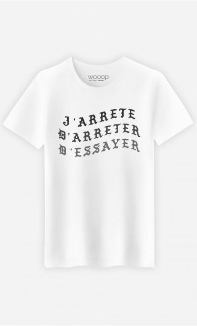 T-Shirt J'arrête d'arrêter d'essayer
