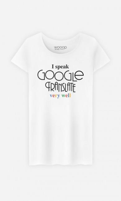 T-Shirt I Speak Google Translate