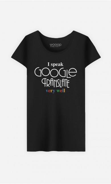 T-Shirt Femme I Speak Google Translate