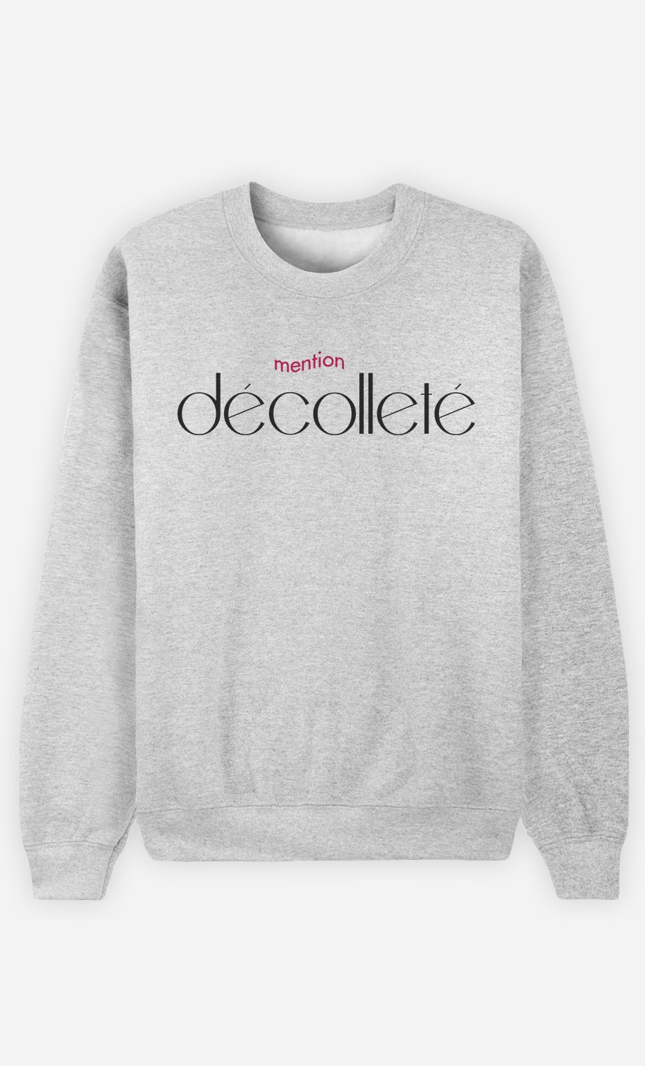 Sweat Mention Décolleté