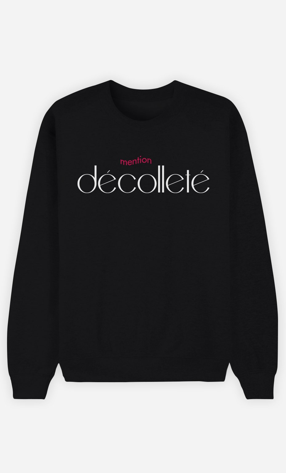 Sweat Femme Mention Décolleté