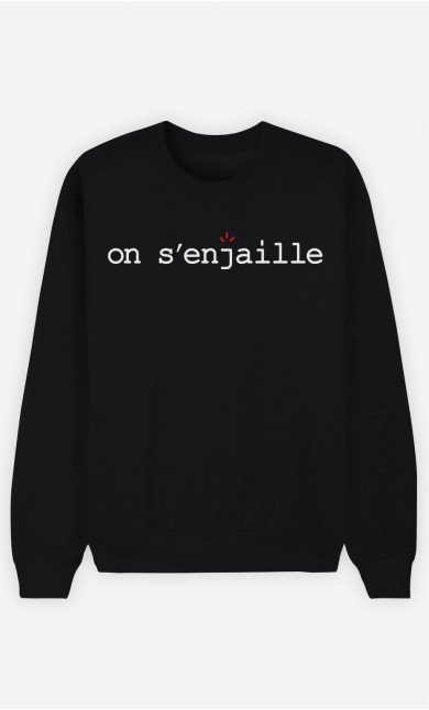 Sweat Noir On s'enjaille