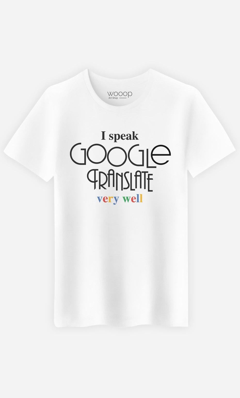 T-Shirt Homme I Speak Google Translate