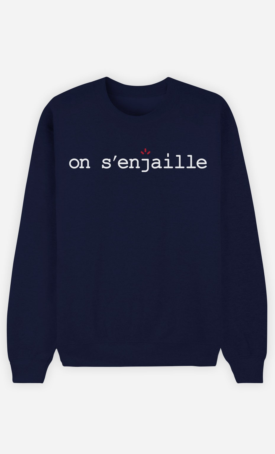 Sweat Bleu On s'enjaille