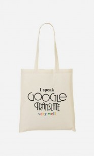 Tote Bag I Speak Google Translate