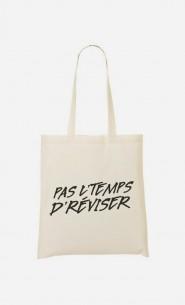 Tote Bag Pas le Temps de Réviser