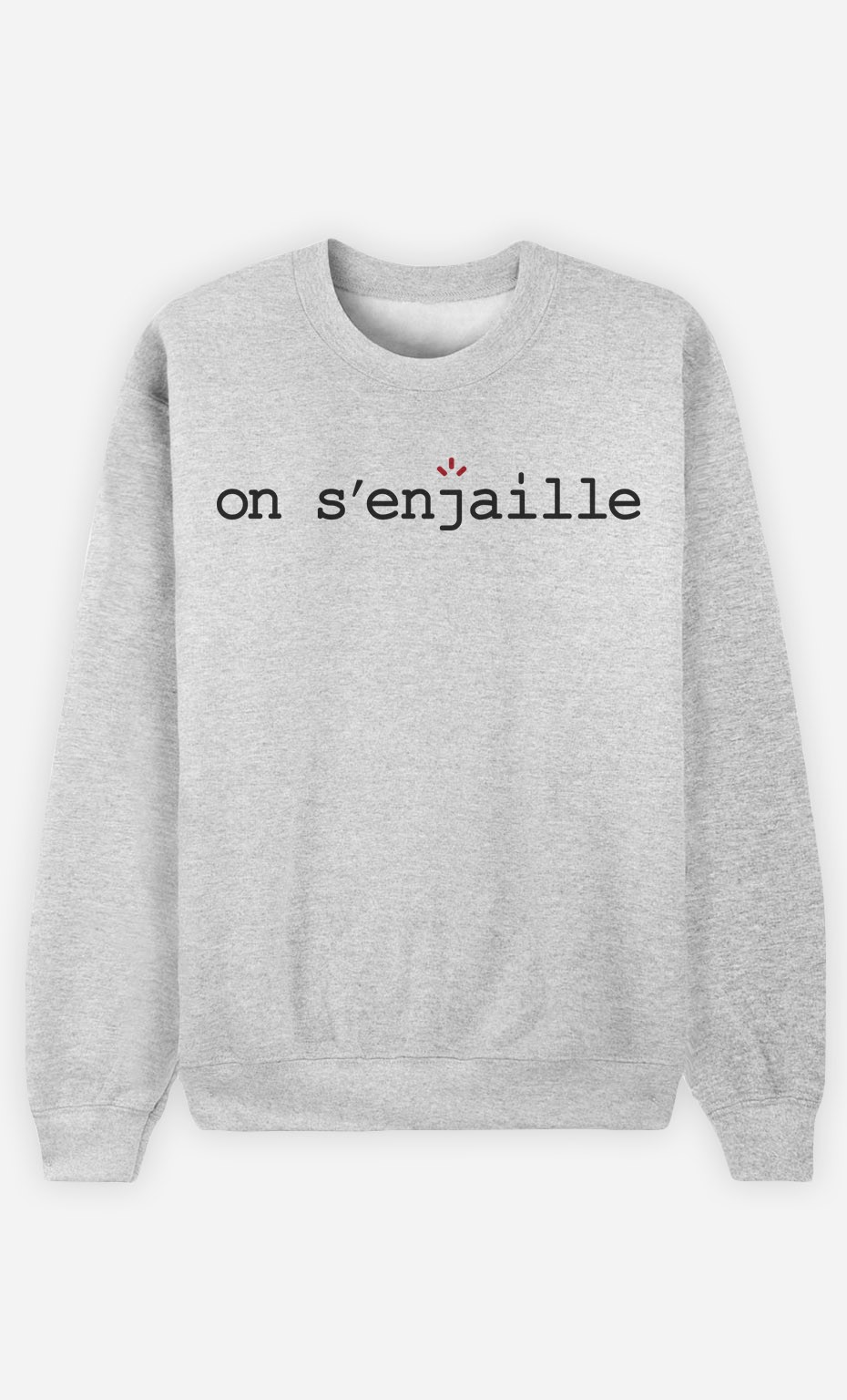 Sweat Homme On s'enjaille