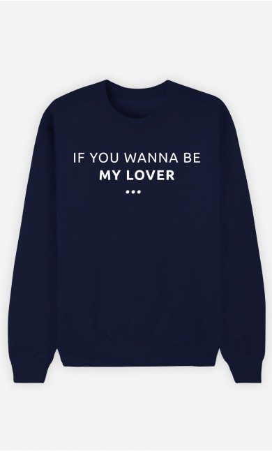 Sweat Femme If You Wanna be my Lover