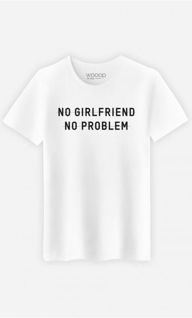 T-Shirt Homme No Girlfriend No Problem