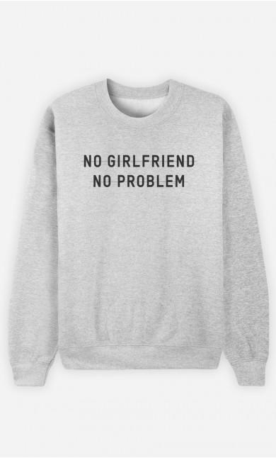 Sweat Homme No Girlfriend No Problem