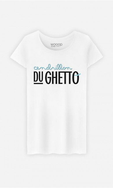 T-Shirt Femme Cendrillon du Ghetto
