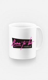 Mug Born to be Yoncé