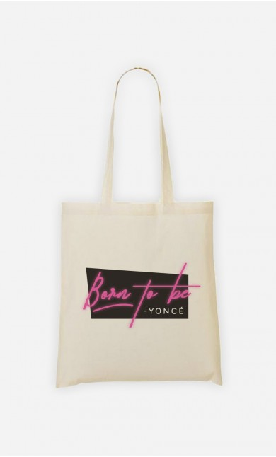 Tote Bag Born to be Yoncé