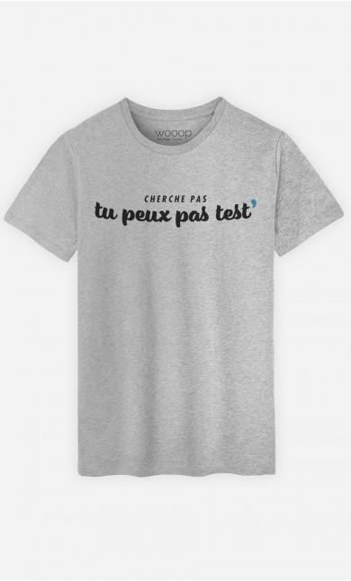 T-Shirt Homme Tu Peux pas Test