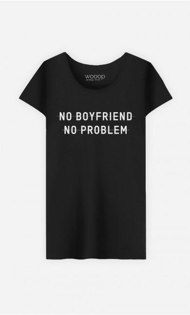 T-Shirt Femme No Boyfriend no Problem