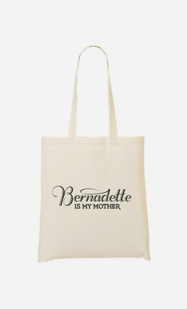Tote Bag Bernadette is my Mother