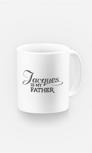 Mug Jacques is my Father
