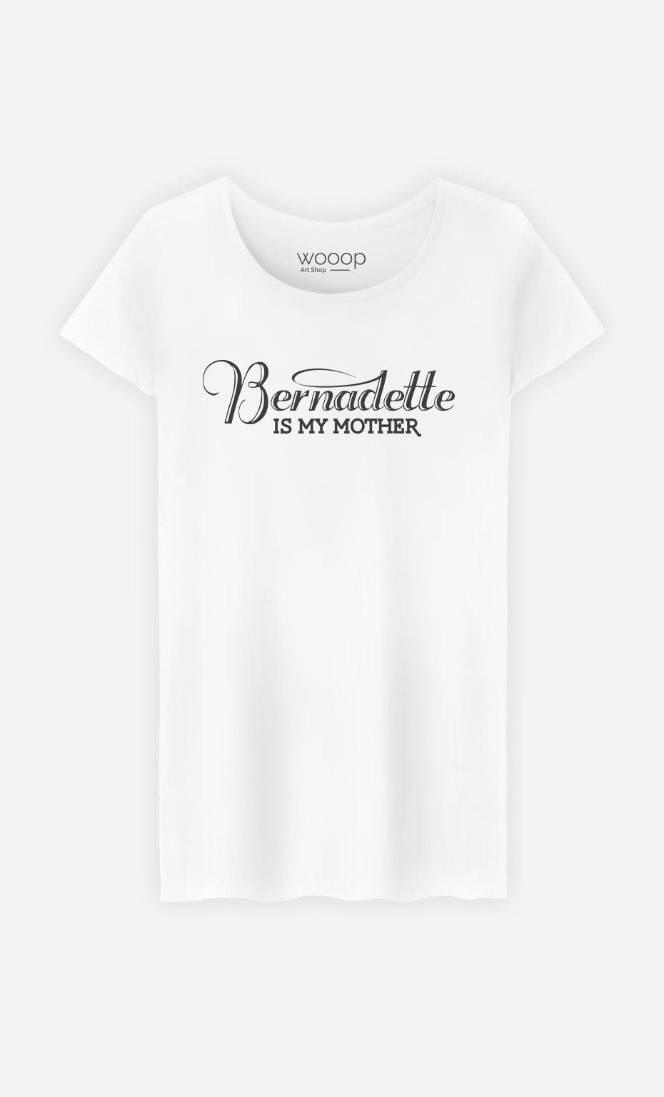 T-Shirt Bernadette is my Mother