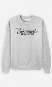 Sweat Femme Bernadette is my Mother