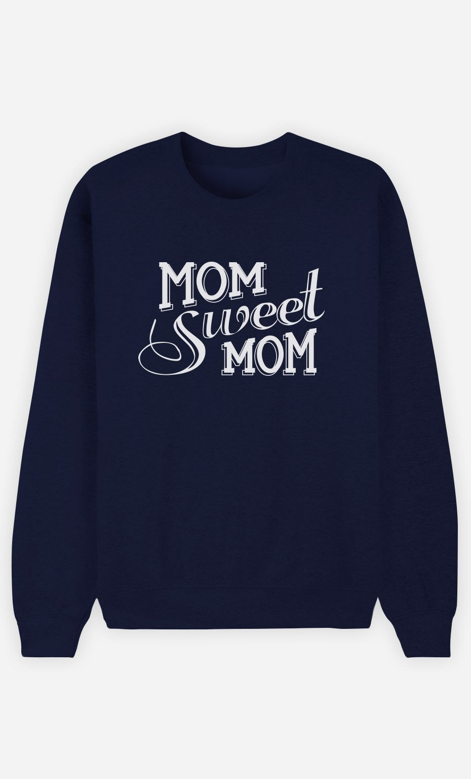 Sweat Bleu Mom Sweet Mom