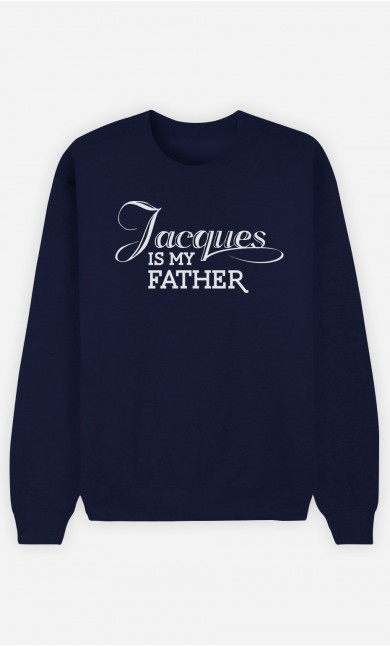 Sweat Bleu Jacques is my Father