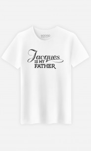 T-Shirt Jacques is my Father