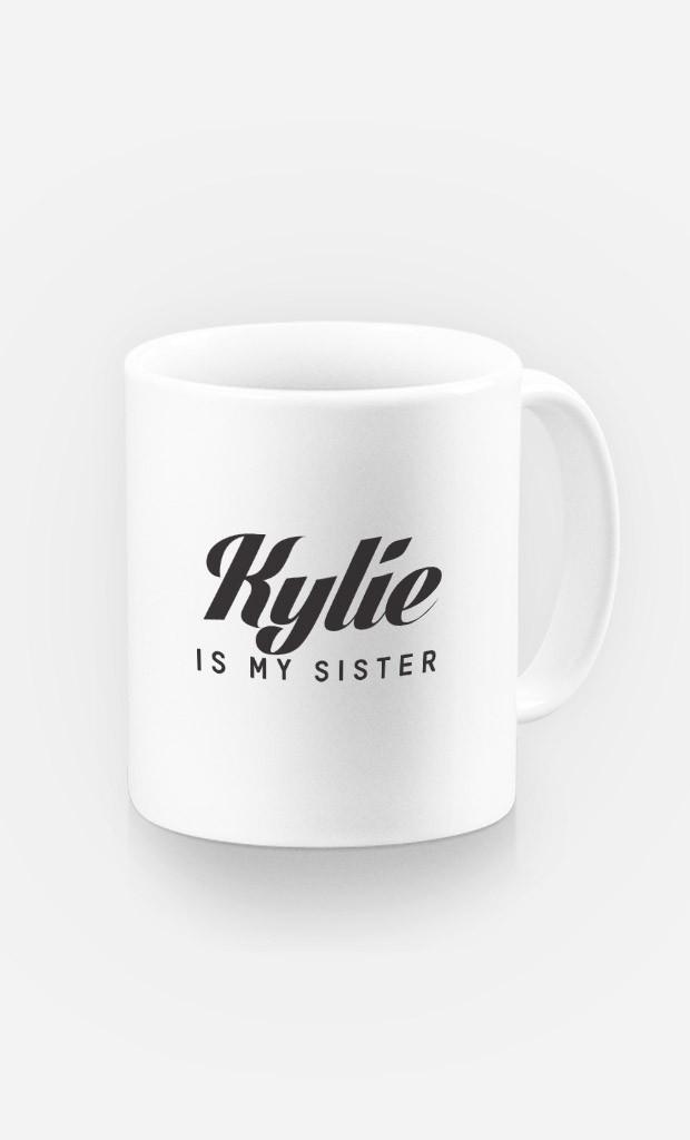Mug Kylie is my sister