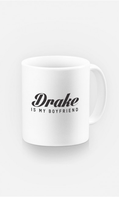 Mug Drake is my boyfriend
