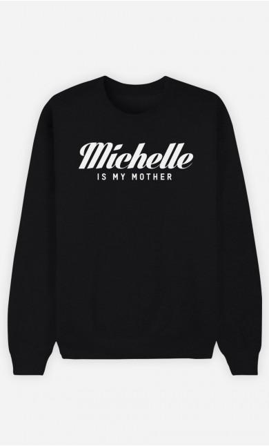Sweat Noir Michelle is my mother