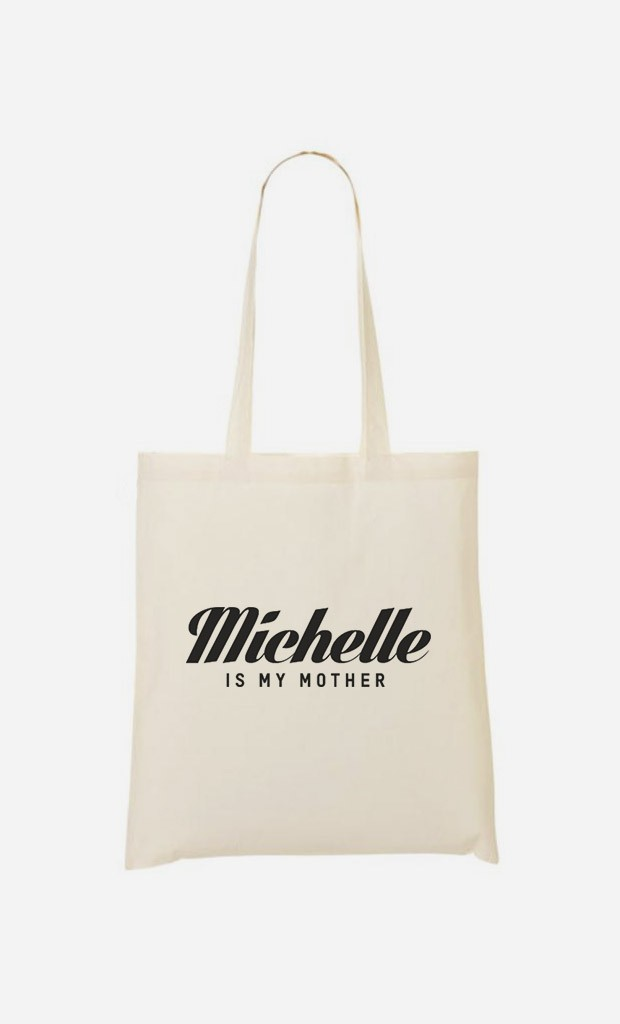 Tote Bag Michelle is my mother