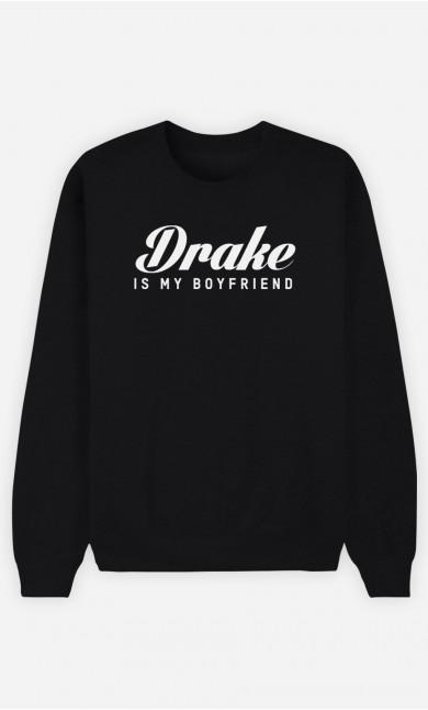 Sweat Noir Drake is my boyfriend