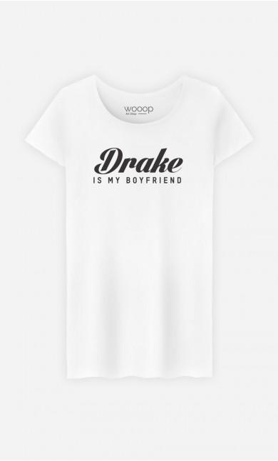T-Shirt Drake is my boyfriend