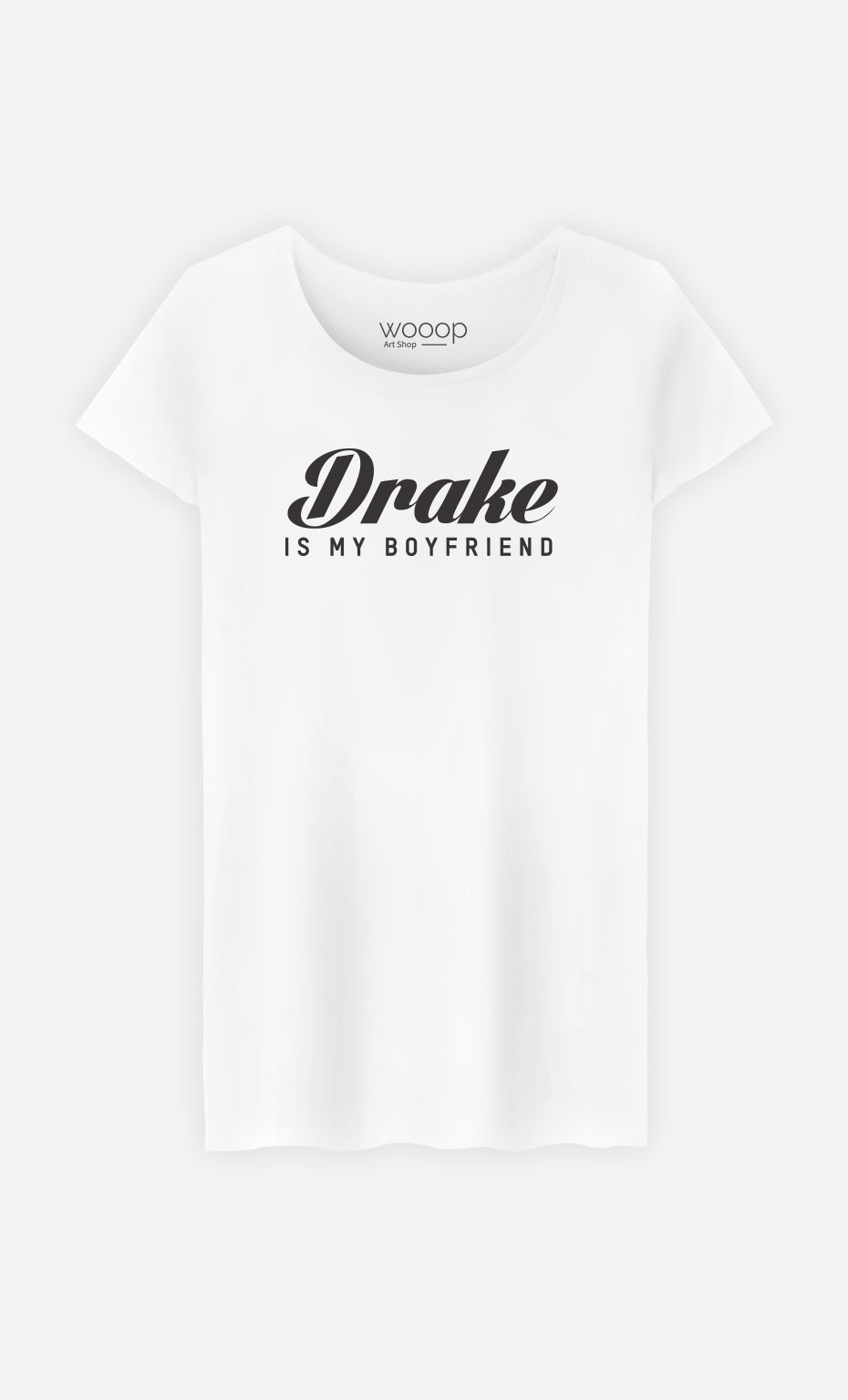T-Shirt Drake is my boyfriend