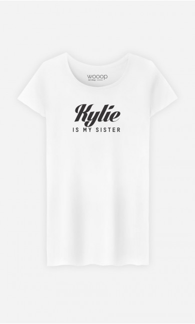 T-Shirt Kylie is my sister
