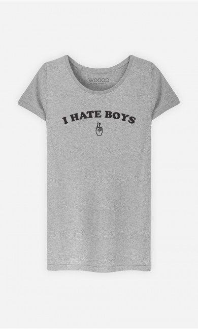 T-Shirt I hate boys