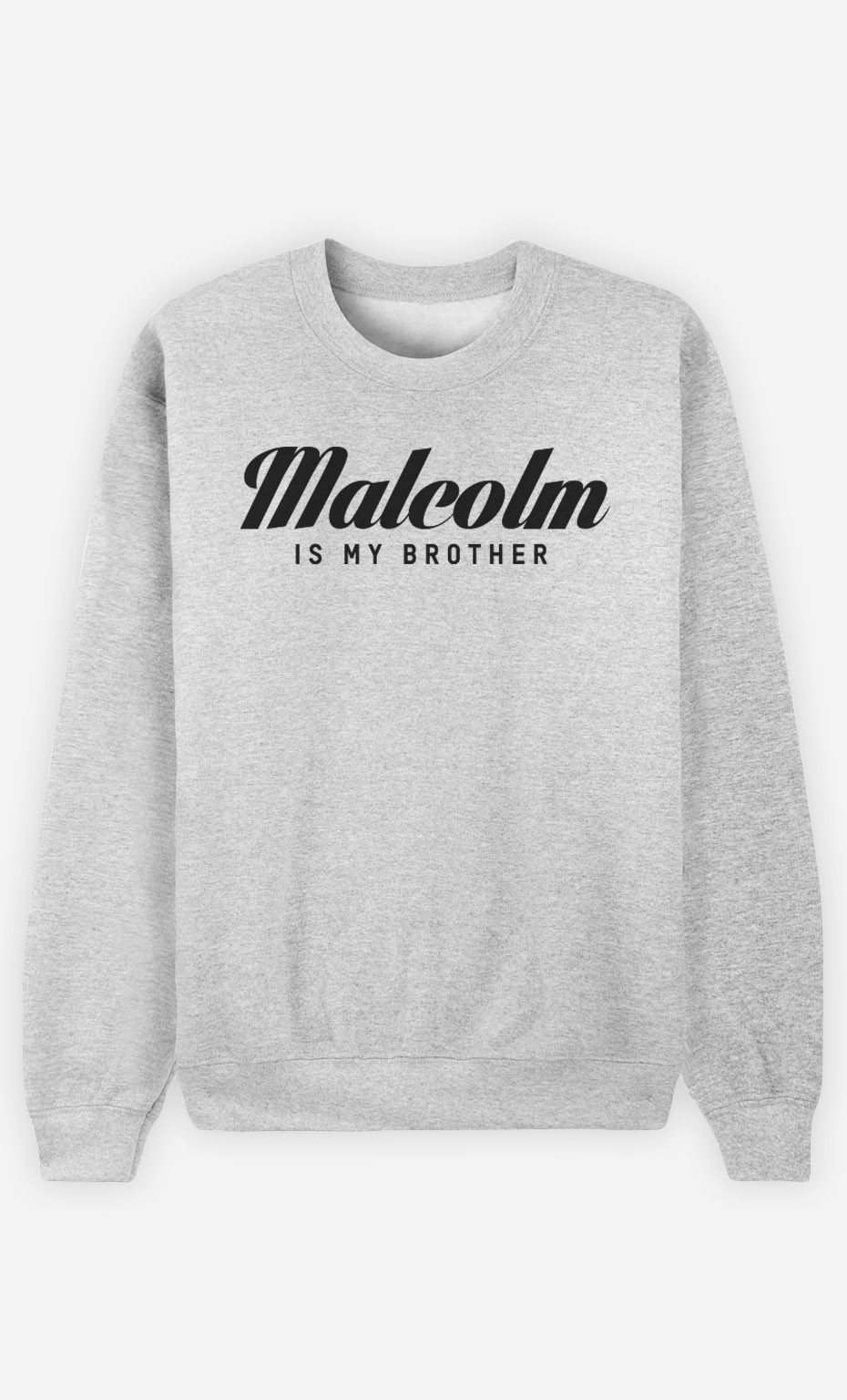 Sweat Malcolm is my brother