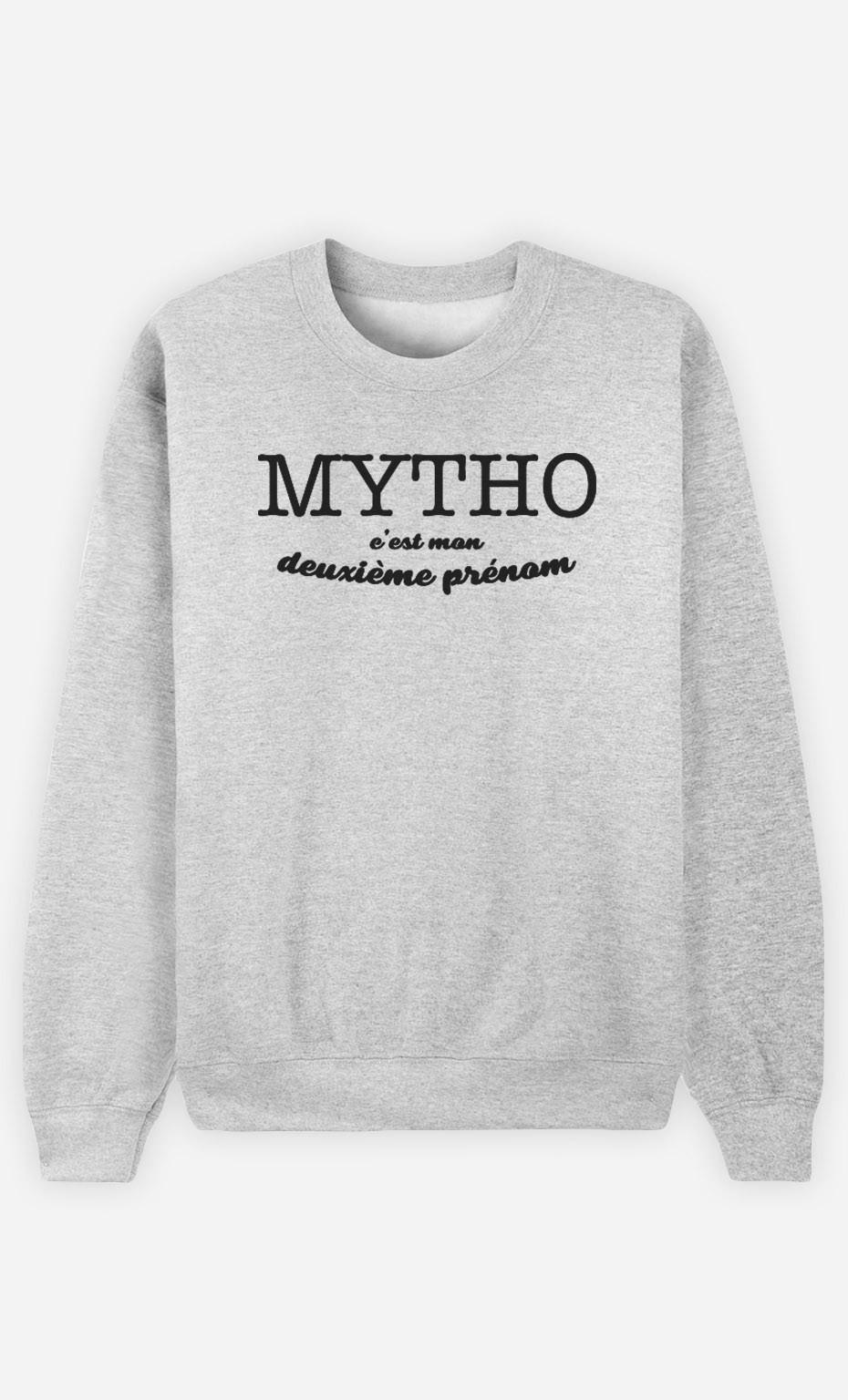 Sweat Mytho c'est mon deuxième prénom