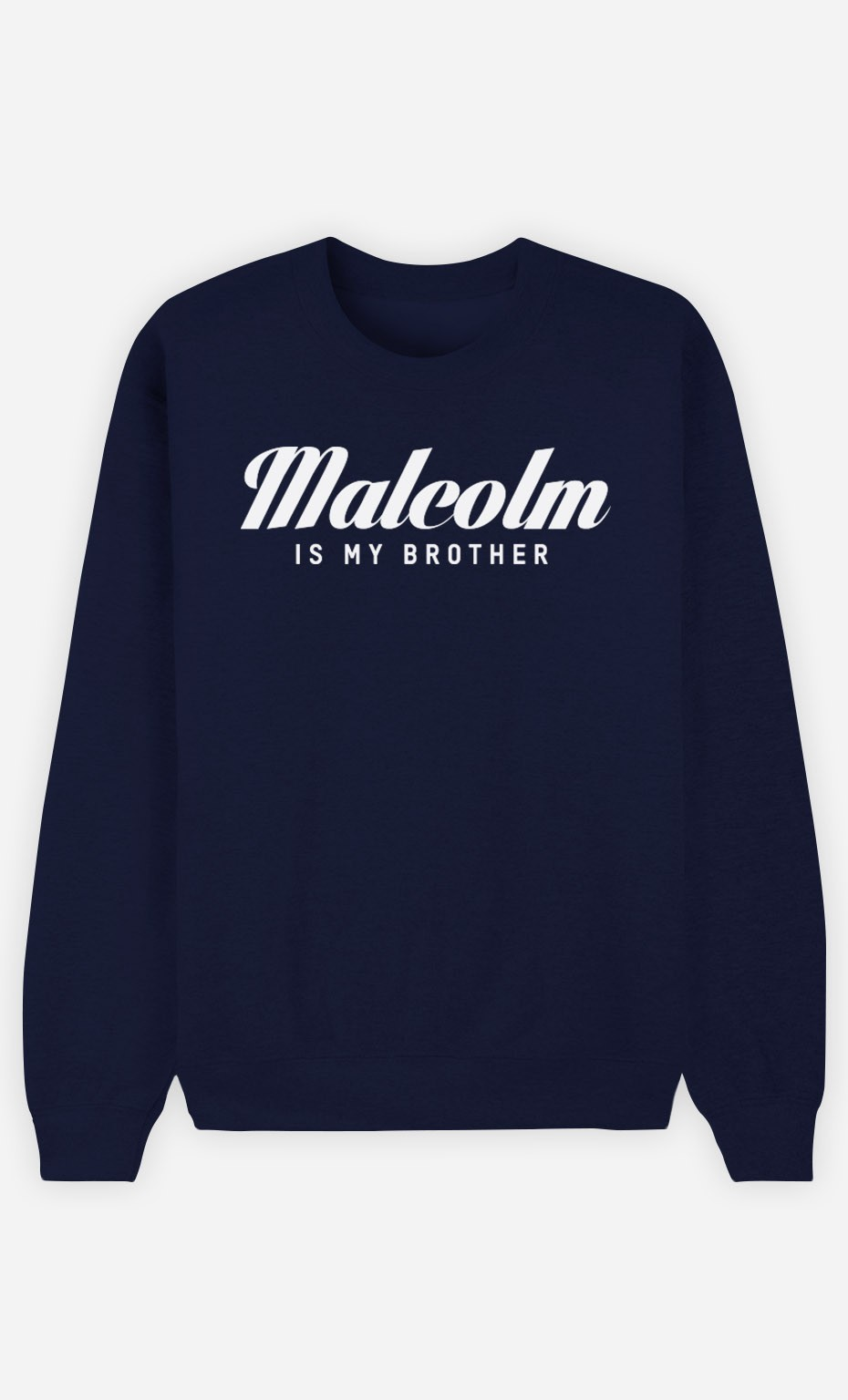 Sweat Bleu Malcolm is my brother
