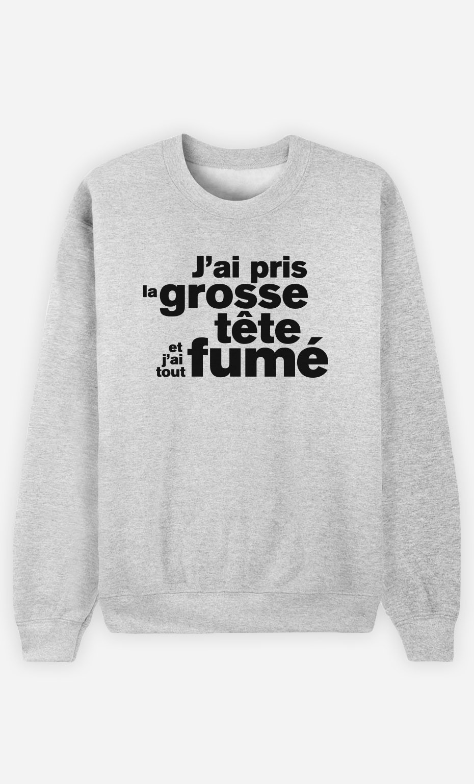 Sweat J'ai Pris la Grosse Tête