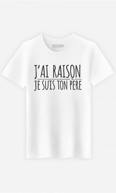 T-Shirt J'ai Raison Je Suis ton Père