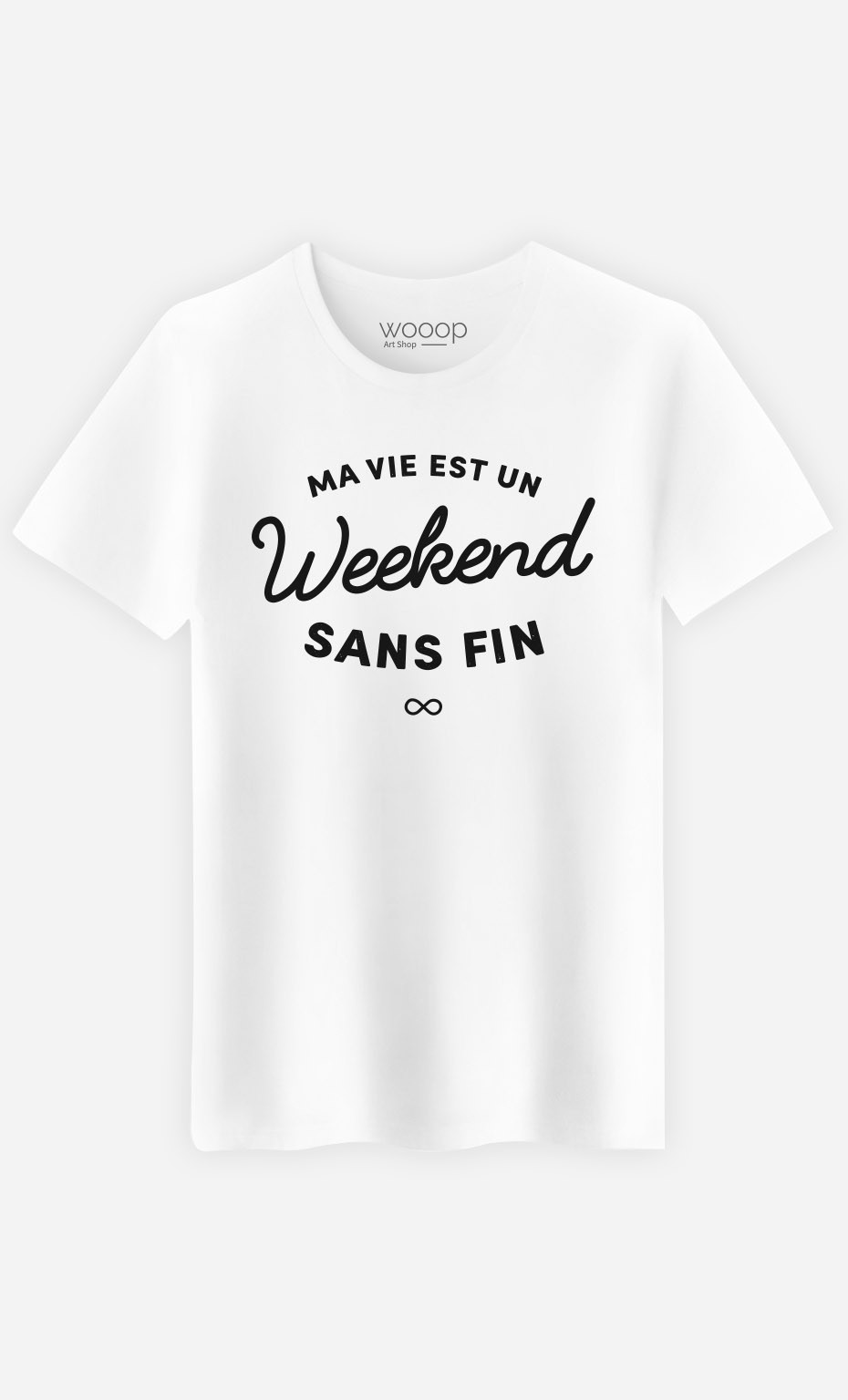 T-Shirt Un Weekend Sans Fin