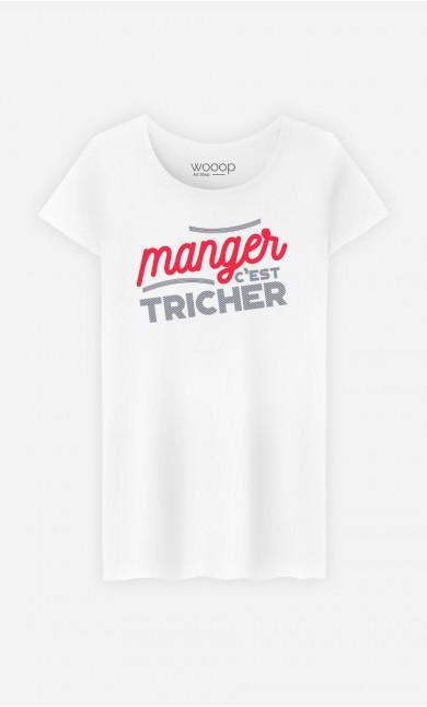 T-Shirt Manger c'est Tricher