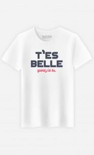 T-Shirt T'es Belle Quand J'ai Bu