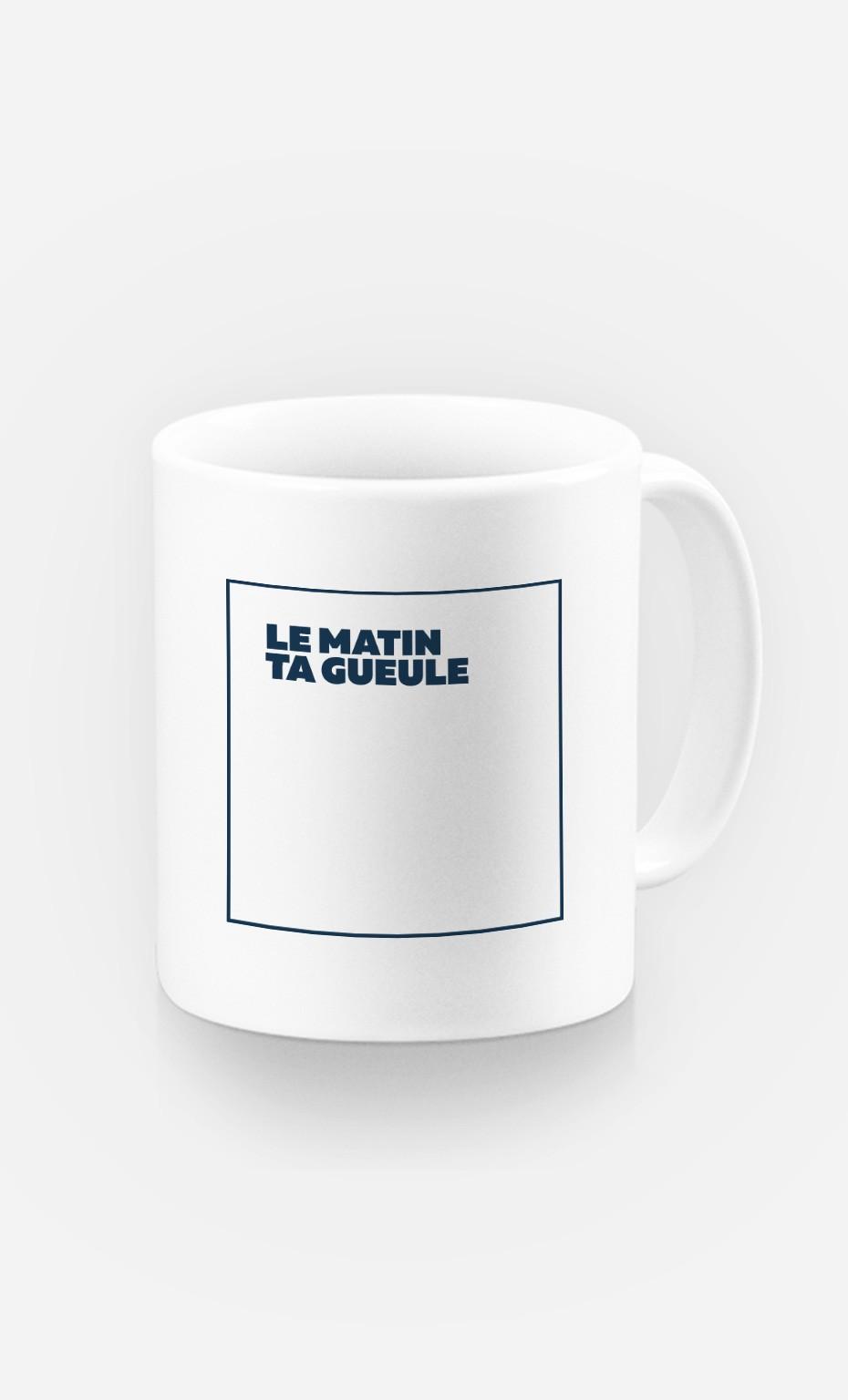 Mug Le Matin Ta Gueule