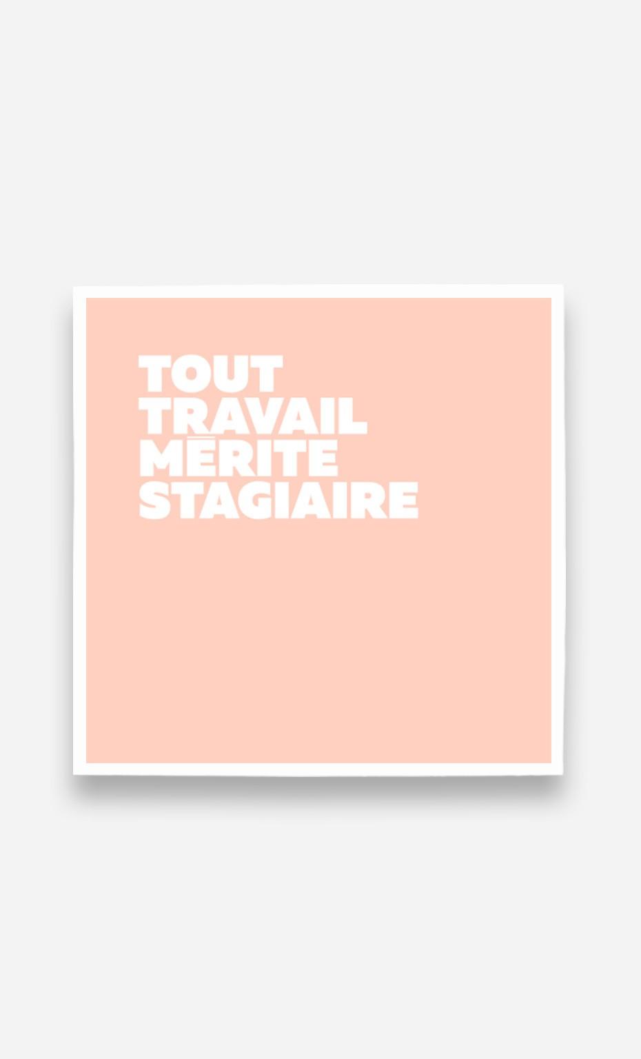 Poster Tout Travail Mérite Stagiaire