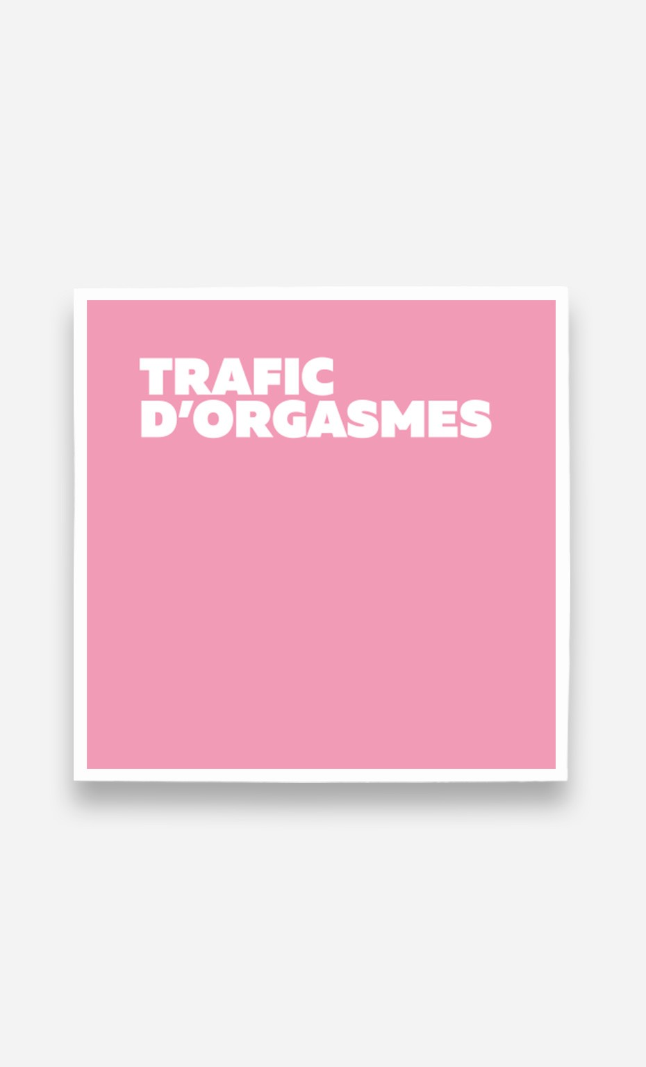 Poster Trafic D'Orgasmes