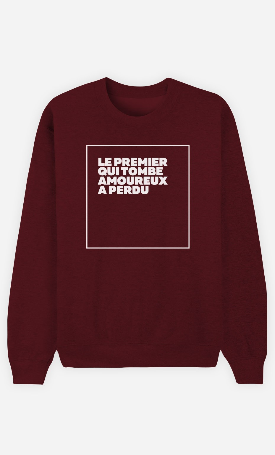 Sweat Bordeaux Le Premier a Perdu