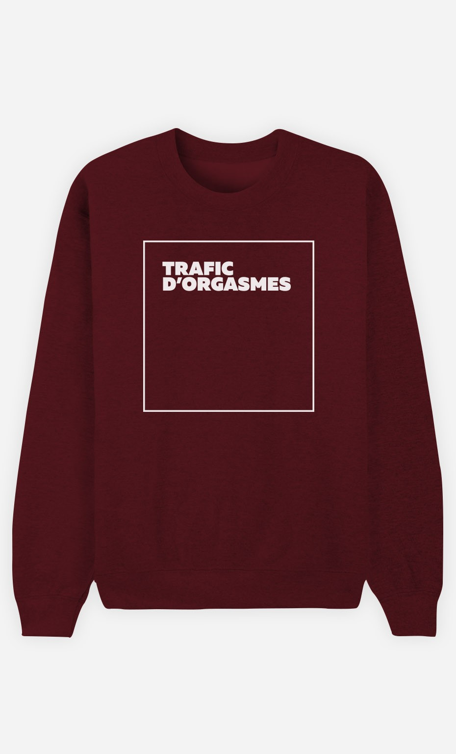 Sweat Bordeaux Trafic D'Orgasmes